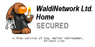 WaldiNetwork Ltd. Home, SECURED; A free service of Ing. Walter Höhlhubmer, Upper Austria, A-4020 Linz